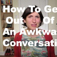 How To Get Out of an Awkward Conversation – Without Being Offensive (VIDEO)