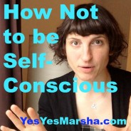 How Not To Be Self-Conscious (VIDEO)