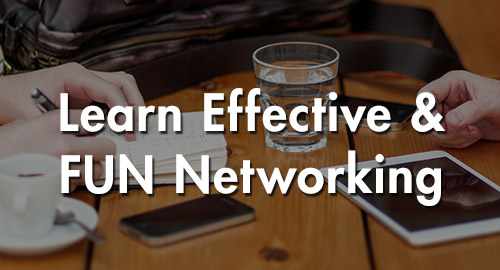 Learn Effective and FUN Networking