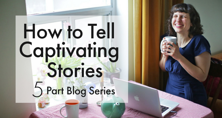 How to Tell Captivating Stories