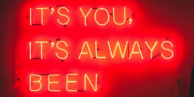 It's you, It's always been glowing sign