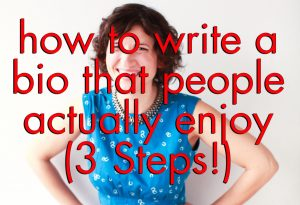 Marsha at the background and a big overlay saying how to write a bio that people actually enjoy-3 steps