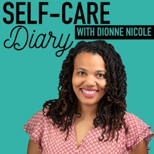 Cover Photo of the Podcast Unconventional Self-Care Diary with Dionne Nicole